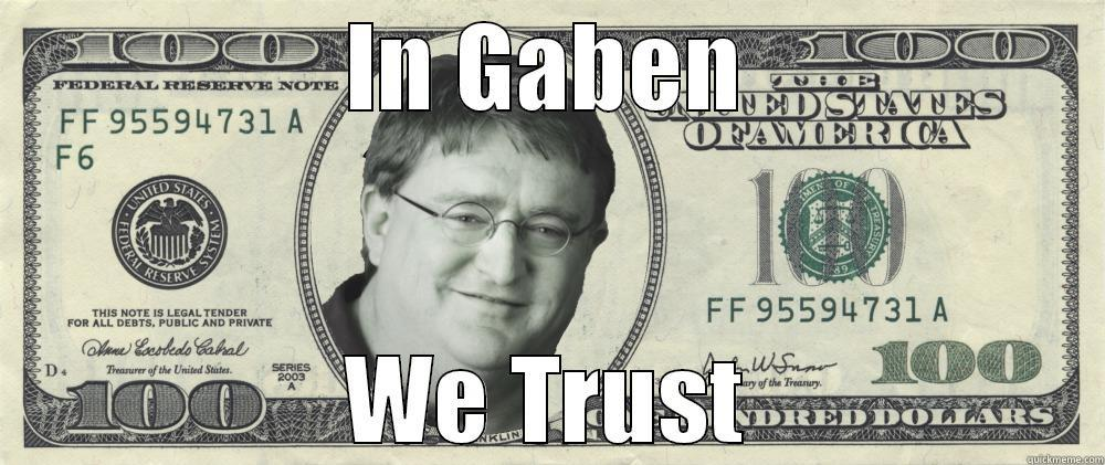 Steam In Gaben we trust